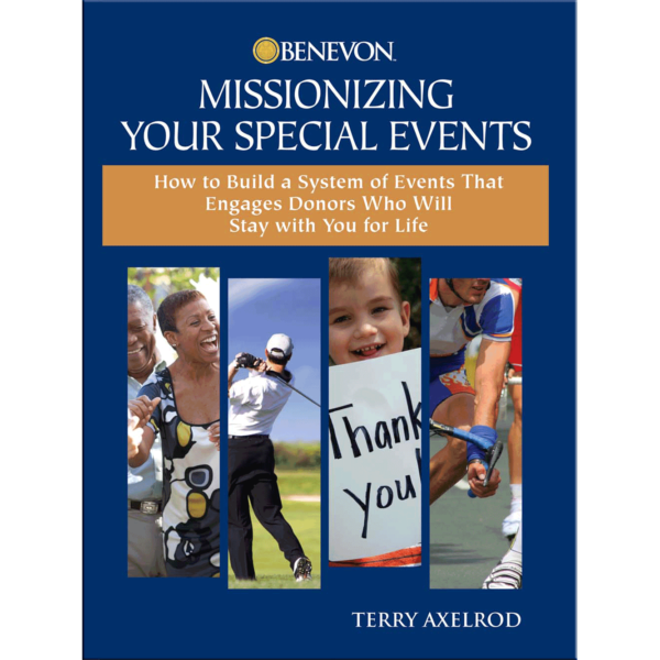 Benevon Publications - Missionizing Your Special Events - Terry Axelrod System Mission Organization - Engage donors