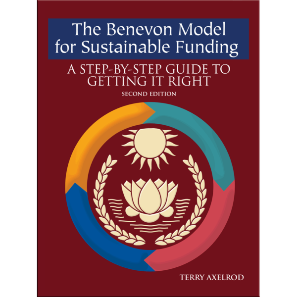 The Benevon Model for Sustainable Funding, A-Step-by-Step Guide to Getting it Right, Second Edition Terry Axelrod Cover